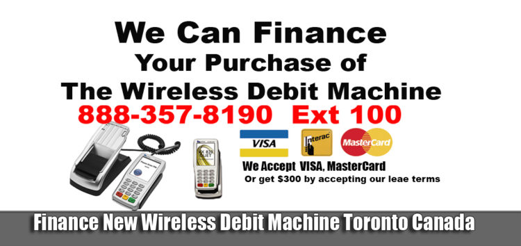 We Accept Credit Cards For Services We are a merchant POS terminals Gets $300 $29.99 For the deskTop POS debit Machine $39.99 For Wireless Payment Processing Toronto You can buy DeskTop debit machine for $375 on your credit card. Or two payments of $250 You can buy Wireless debit machine for $475 on your credit card. Or two payments of $300